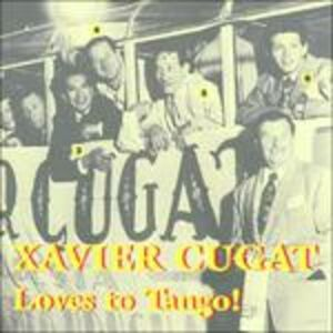 Foto Cover di Loves to Tango, CD di Xavier Cugat, prodotto da Harlequin