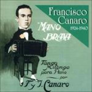 Mano Brava - CD Audio di Francisco Canaro
