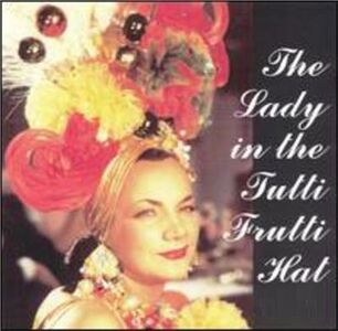 CD Lady in the Tutti Frutti di Carmen Miranda