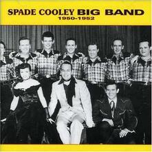 Big Bang 1950-52 - CD Audio di Spade Cooley