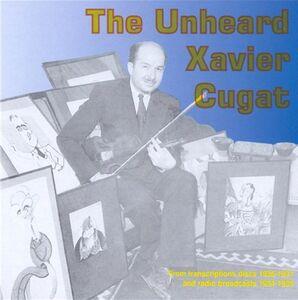 CD Unheard Xavier Cugat di Xavier Cugat