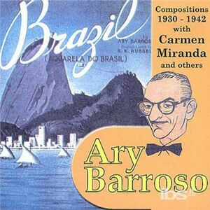 CD Compositions 1930-42 di Ary Barroso