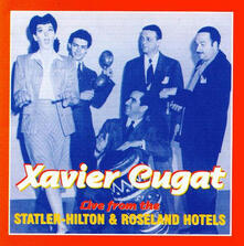 Live from the Statler Hil - CD Audio di Xavier Cugat