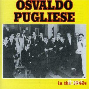 CD In the 1940's di Osvaldo Pugliese
