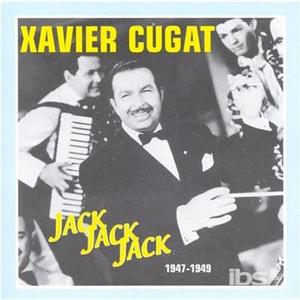 CD Jack Jack Jack 1947-1949 di Xavier Cugat