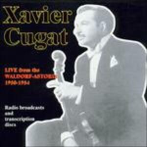 Live from the Waldorf Ast - CD Audio di Xavier Cugat