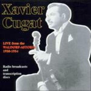 CD Live from the Waldorf Ast di Xavier Cugat