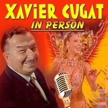 In Person 1940.42 Radio B - CD Audio di Xavier Cugat