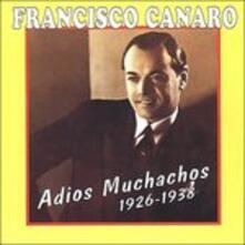 Adios muchachos - CD Audio di Francisco Canaro