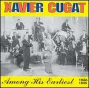 Among His Earliest 32.35 - CD Audio di Xavier Cugat