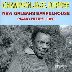 New Orleans Barrelhouse - CD Audio di Champion Jack Dupree