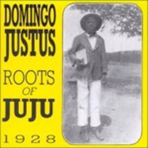 Roots Of Juju 1928 - CD Audio di Domingo Justus