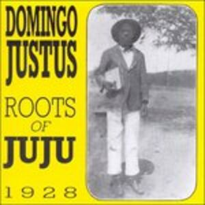 CD Roots Of Juju 1928 di Domingo Justus