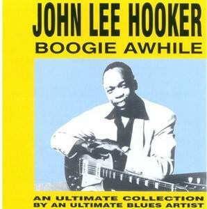 Boogie Awhile - CD Audio di John Lee Hooker