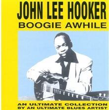 Boogie Awhile - CD Audio di John Lee Hooker