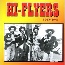 Hi Flyers 1937-1941 - CD Audio di Hi Flyers