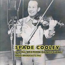 Radio Broadcasts 1945 - CD Audio di Spade Coooley