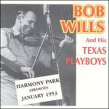 Harmony Park Airshots - CD Audio di Bob Wills