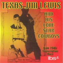 Texas Jim Lewis & His Lone Sta - CD Audio di Texas Jim Lewis