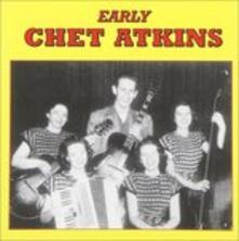 Early Chet Atkins - CD Audio di Chet Atkins