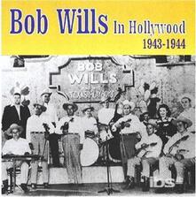 In Hollywood 1943-44 - CD Audio di Bob Wills