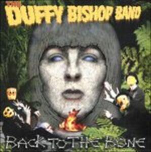 Back to the Bone - CD Audio di Duffy Bishop (Band)
