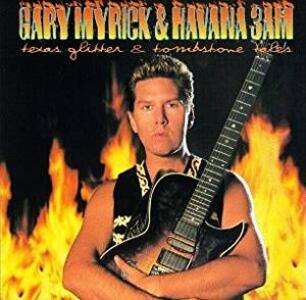 Texas Glitter & Tombstone - CD Audio di Gary Myrick,Havana 3AM