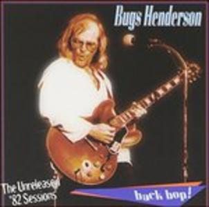 CD Backbop. Unreleased '82 S di Bugs Henderson