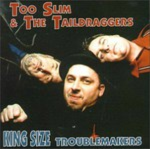 CD King Size Troublemakers Too Slim , Taildraggers