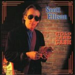 Cold Hard Cash - CD Audio di Scott Ellison