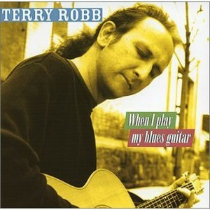 CD When I Play My Blues Guitar di Terry Robb