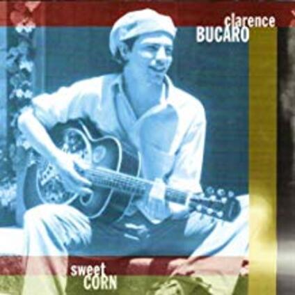 Sweet Corn - CD Audio di Clarence Bucaro