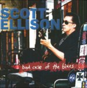 CD Bad Case of the Blues di Scott Ellison