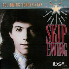 Following Yonder Star - CD Audio di Skip Ewing