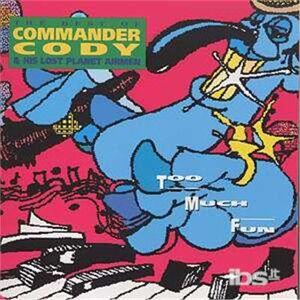 CD Too Much Fun di Commander Cody