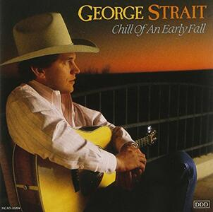 Chill of An Early Fall - CD Audio di George Strait