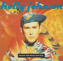 Dreams That Money Can't Buy - CD Audio di Holly Johnson