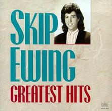 Greatest Hits - CD Audio di Skip Ewing
