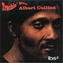 Truckin' With - CD Audio di Albert Collins