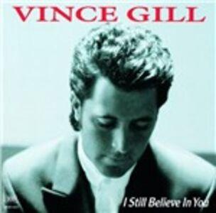 CD I Still Believe in You di Vince Gill
