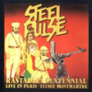 CD Rastafari Centennial: Live in Paris di Steel Pulse