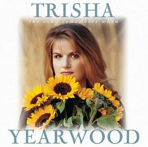 The Song Remembers When - CD Audio di Trisha Yearwood