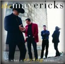 What a Crying Shame - CD Audio di Mavericks
