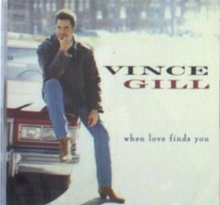 When Love Finds You - CD Audio di Vince Gill