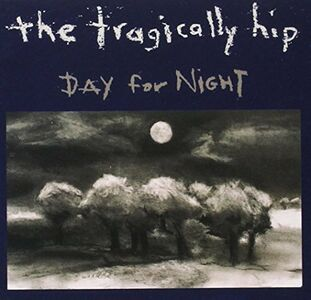 CD Day for Night di Tragically Hip