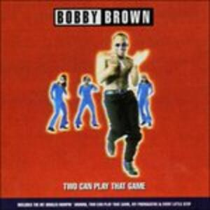 Two Can Play That Game - CD Audio di Bobby Brown