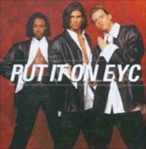 CD Put it on E.y.c. di E.Y.C.