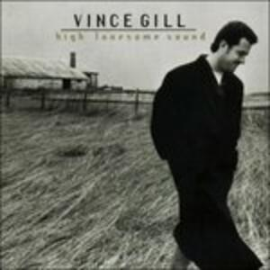 High Lonesome Sound - CD Audio di Vince Gill