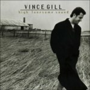 CD High Lonesome Sound di Vince Gill
