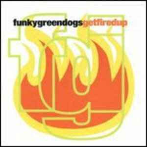 Vinile Get Fired up Funky Green Dogs